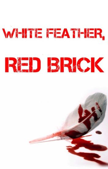 White Feather, Red Brick