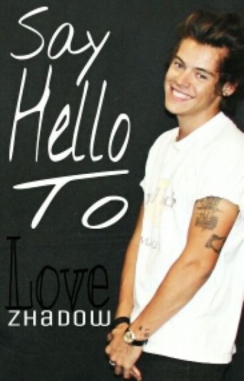 Say Hello To Love ||hs|| on hold