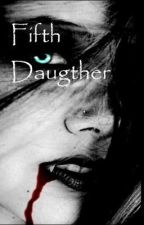 Fifth Daughter by Lucky3