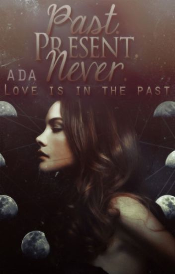 Past.Present.Never❥Book 1❥ TVD [on-hold]
