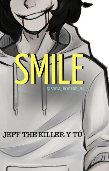 Smile© - Jeff The Killer y tú -