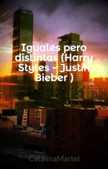 Iguales pero distintas (Harry Styles - Justin Bieber )