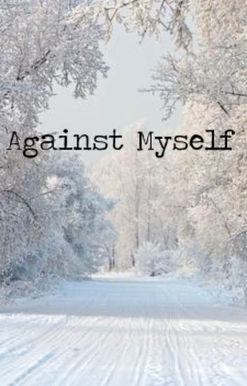 Against Myself