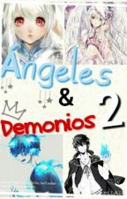 Ángeles & Demonios 2 by Honey_Daniels