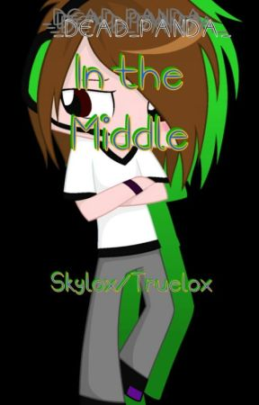 In the Middle {Skylox/Truelox} by Feliciitii