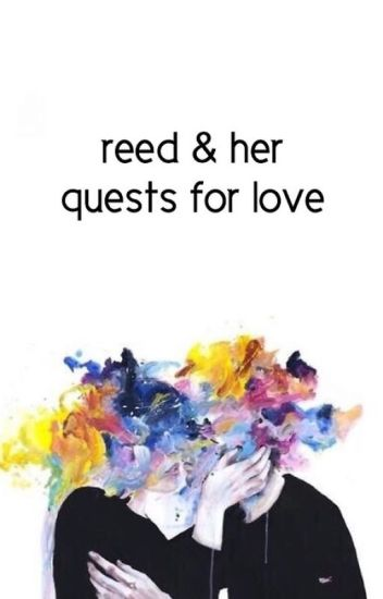 reed & her quests for love