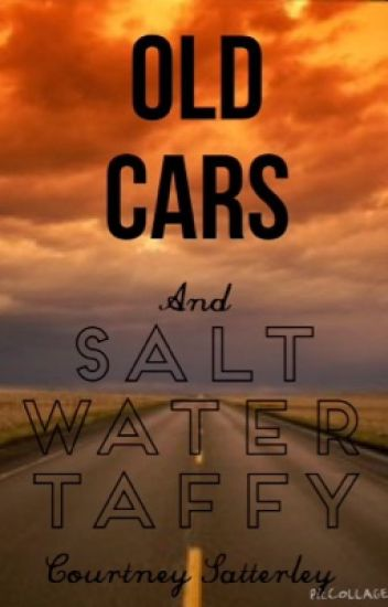 Old Cars and Salt Water Taffy