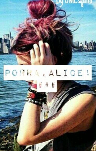 Porra, Alice! • PT1