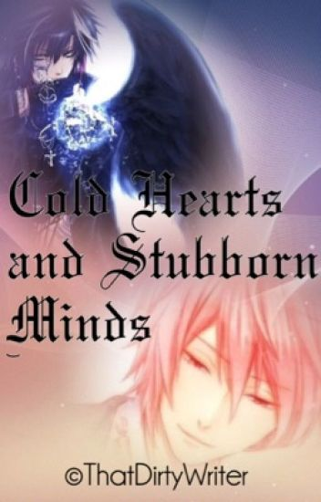 Cold Hearts and Stubborn Minds