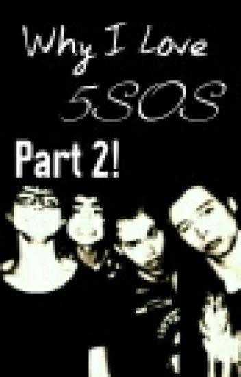 Why I Love 5SOS part 2!