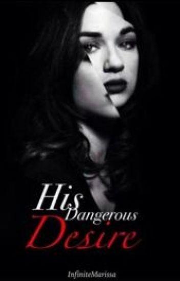 His Dangerous Desire