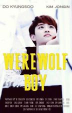 Werewolf Boy by EXOisgheeii