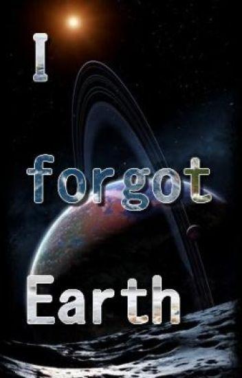 I forgot Earth [Explorer's Universe][Editing in Progress]