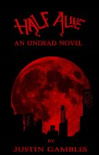 Half Alive: An Undead Novel by KC_Toast
