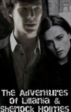 The Adventures of Lillianna and Sherlock Holmes (Sequel to 'My Brother, Sherlock Holmes') by mcbholmes13