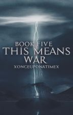 This Means War (Book 5 of the Double Trouble Series) by xonceuponatimex