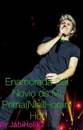 Enamorada del novio de mi Prima (Niall Horan )(Hot)