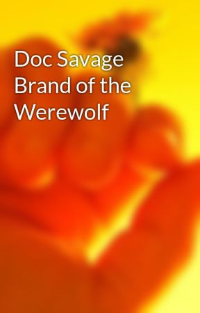 Doc Savage Brand of the Werewolf by Gumby_loves_pokey