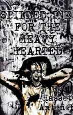 Spilled Ink for the Heavy Hearted by Metallic_Songstress