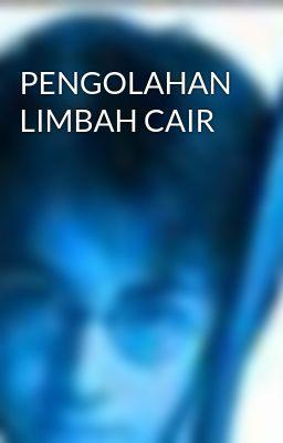 PENGOLAHAN LIMBAH CAIR