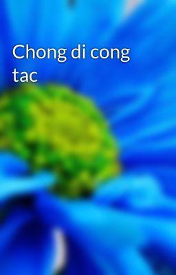 Chong di cong tac