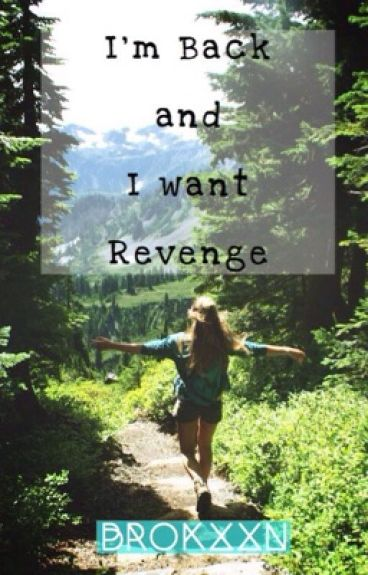 Im Back And I Want Revenge