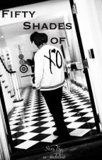 Fifty Shades Of XO (Weeknd FanFic) by xo_souledout