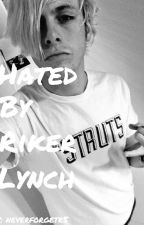 Hated By Riker Lynch (Riker Lynch/R5 fanfic) by neverforgetr5