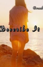 Describe It by iWillStrive4u