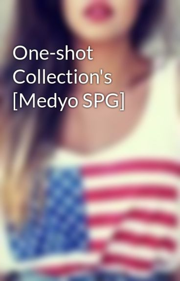 One-shot Collection's [Medyo SPG]