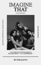 Fifth Harmony » Preferences by Inhalents