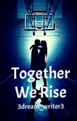 Together  We Rise by 3dream_writer3