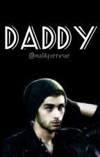 Daddy [Z.M Fanfic] by Malikforrever