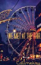 We Met At The Fair by CallMeKay_