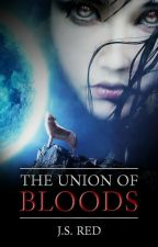 The Union Of Bloods (Revised Version) by JanineSRed