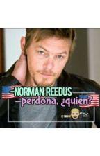-Norman Reedus -Perdona ¿quién? / #PTWDNR2016 by AndreaGalvezAlb