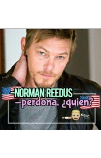 -Norman Reedus -Perdona ¿quién? / #PTWDNR2016