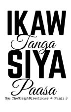 Ikaw Tanga, Siya Paasa by TheScriptDirectioner