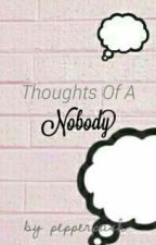 Thoughts of A Nobody by pepperpash
