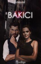 BAKICI by Arifebayindir