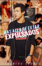 Cameron Dallas |  Más Allá De Estar Expulsados 1 y 2 |SamanthaSounds by samanthasounds