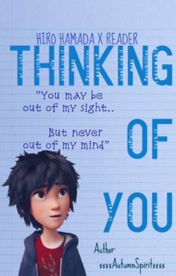 Thinking of You (Hiro x Reader)