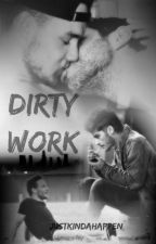 dirty work | ziam mayne | by justkindahappen
