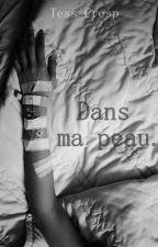 Dans ma peau. by TeSsCreSp