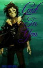Lost In You (Heroes of Olympus) by _TheSelfishMachine_