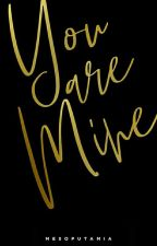 You Are Mine by dearbias