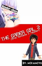The gamer girl 2{Hiro Hamada x Reader} by MikaMiyu