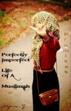 The Perfectly Imperfect Life of a Muslimah #wattys2015 by limitlessawesomeness