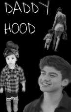 Daddy Hood  C.H by HoransxBae