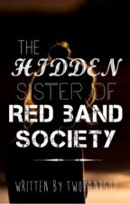 The Hidden Sister of Red Band Society by twohandsup